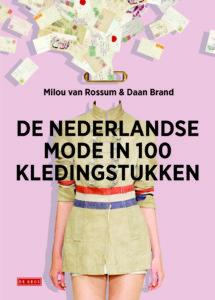 Book Cover: De Nederlandse Mode in 100 kledingstukken | Milou van Rossum | De Geus