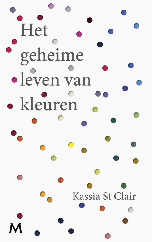 Book Cover: Het geheime leven van kleuren | Kassia St Clair | Meulenhoffboeken