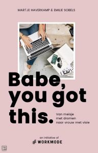 Book Cover: Babe you got this | Martje Haverkamp en Emilie Sobels | Spectrum