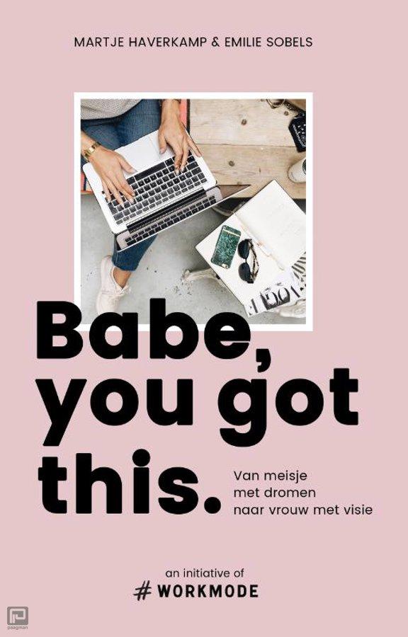 Book Cover: Babe you got this   Martje Haverkamp en Emilie Sobels   Spectrum