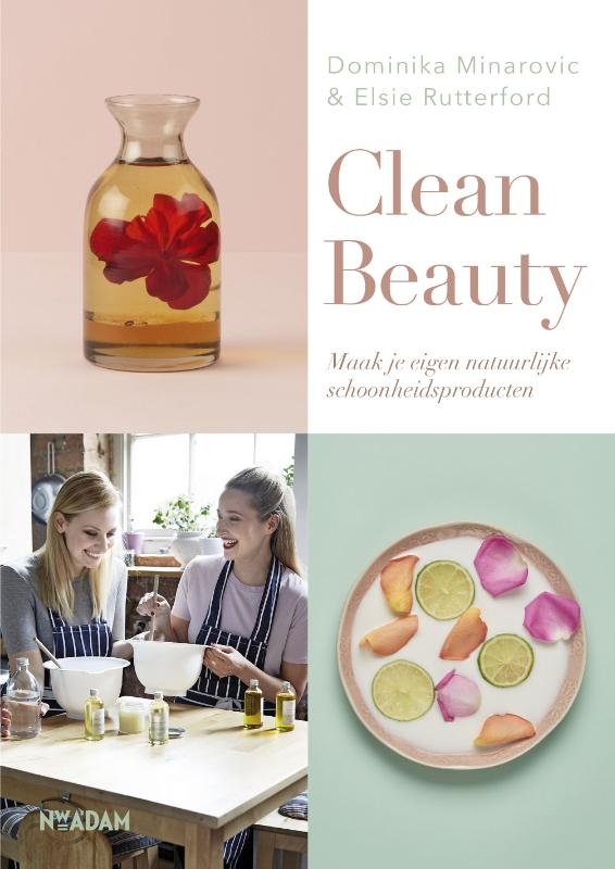 Book Cover: Clean Beauty | Dominika Minarovic en Elsie Rutterford | Nieuw Amsterdam