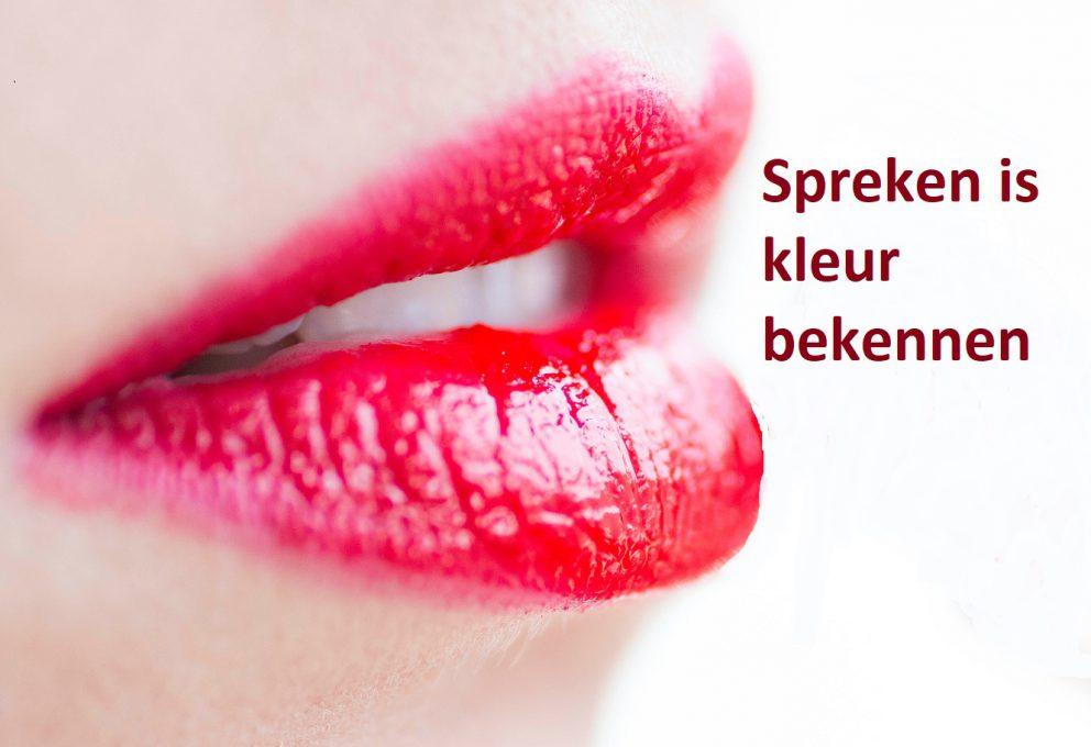 Spreken is kleur bekennen